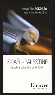 Hervé Elie Bokobza - Israël-Palestine - La paix à la lumière de la Torah.