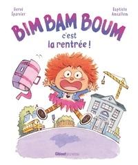 Hervé Eparvier et Baptiste Amsallem - Bim, bam, boum, c'est la rentrée !.