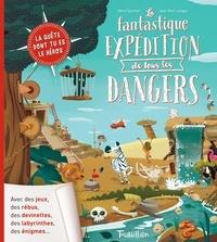 Hervé Eparvier et Jean-Marc Langue - La fantastique expédition de tous les dangers.