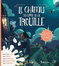 Hervé Eparvier et Paul Picard - Le château du comte de La Trouille.