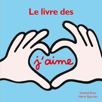 Hervé Eparvier et Soledad Bravi - Le livre des j'aime.