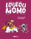 Hervé Eparvier et Mickaël Roux - Loulou et Momo Tome 2 : Plus on est de fous, plus on pourrit !.