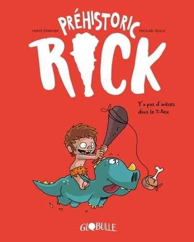 Préhistoric Rick Tome 1 Y'a pas d'arêtes dans le T-Rex