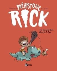 Hervé Eparvier et Mickaël Roux - Préhistoric Rick Tome 1 : Y'a pas d'arêtes dans le T-Rex.