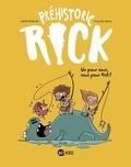 Hervé Eparvier et Mickaël Roux - Préhistoric Rick Tome 2 : Un pour tous, tous pour Rick !.