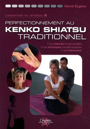 Hervé Eugène - L'essentiel du shiatsu - Volume 2, Perfectionnement au Kendo Shiatsu traditionnel.
