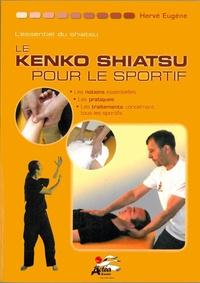 Hervé Eugène - Le kenko shiatsu pour le sportif.