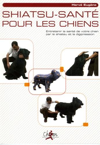 Hervé Eugène - Shiatsu-Santé pour le chiens - Entretenir la santé de votre chien par le shiatsu et la digipression.