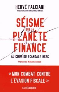 Hervé Falciani - Séisme sur la planète finance - Au coeur du scandale HSBC.