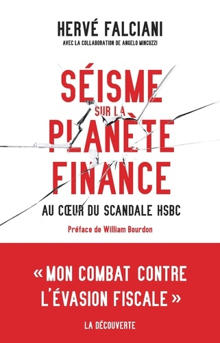 Séisme sur la planète finance. Au coeur du scandale HSBC