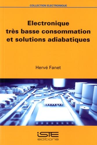 Hervé Fanet - Electronique très basse consommation et solutions adiabatiques.