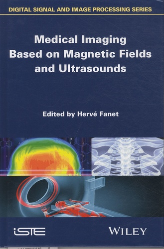 Hervé Fanet - Medical Imaging Based on Magnetic Fields and Ultrasounds.