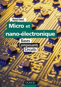 Hervé Fanet - Micro et nano-électronique - Bases - Composants - Circuits.