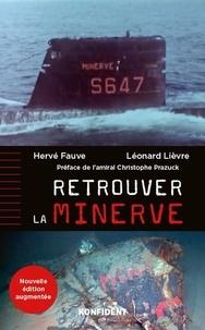 Hervé Fauve et Léonard Lièvre - Retrouver la Minerve.