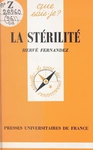 Hervé Fernandez et Paul Angoulvent - La stérilité.