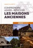 Hervé Fillipetti - Comprendre, aimer, rénover les maisons anciennes.
