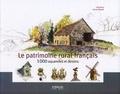 Hervé Fillipetti et Cléa Rossi - Le patrimoine rural français - 1000 aquarelles et dessins.