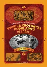Hervé Fillipetti et Janine Trotereau - Peurs et croyances populaires en France - Magie, superstitions, surnaturel, cultes, rites, symboles.