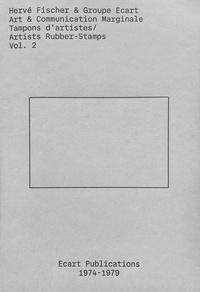 Hervé Fisher et  Groupe Ecart - Tampons d'artistes - Volume 2.