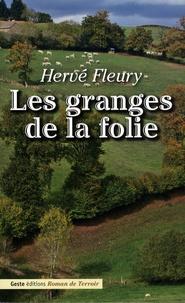 Hervé Fleury - Les granges de la folie.