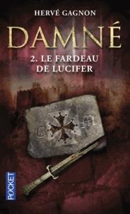 Hervé Gagnon - Damné Tome 2 : Le Fardeau de Lucifer.