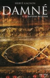 Hervé Gagnon - Damné Tome 4 : Le baptême de Judas.