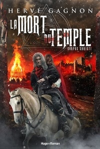Hervé Gagnon - La Mort du Temple Tome 2 : Corpus Christi.