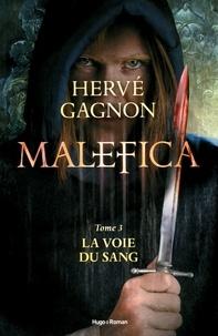 Hervé Gagnon - Malefica Tome 3 : La voie du sang.