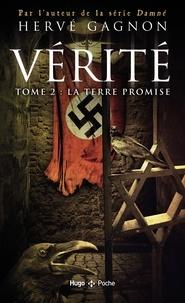 Hervé Gagnon - Vérité Tome 2 : La terre promise.