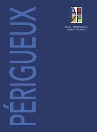 Hervé Gaillard et Hélène Mousset - Atlas historique de Périgueux - 2 volumes : Tome 1, Notice générale ; Tome 2, Sites et monuments + plan historique.