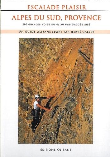 Hervé Galley - Escalade Plaisir Alpes du Sud, Provence - 200 grandes voies du 4b au 6a/b d'accès aisé.