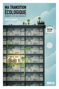 Hervé Gardette - Ma transition ecologique : edition augmentee..