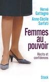 Hervé Gattegno et Anne-Cécile Sarfati - Femmes au pouvoir.