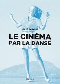 Hervé Gauville - Le cinéma par la danse.
