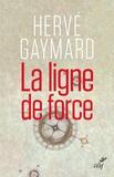 Hervé Gaymard - La ligne de force.