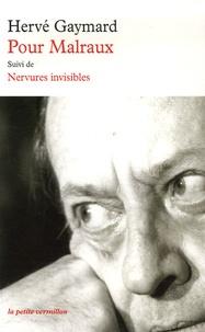 Hervé Gaymard - Pour Malraux - Suivi de Nervures invisibles.