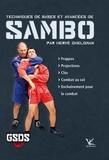 Hervé Gheldman - Techniques de bases et avancées de Sambo.