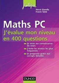 Hervé Gianella et Franck Taïeb - Maths PC - J'évalue mon niveau en 400 questions.