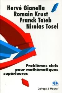 Hervé Gianella et Romain Krust - Problèmes clefs de mathématiques supérieurs.