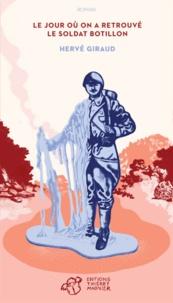 Hervé Giraud - Le jour où on a retrouvé le soldat Botillon.