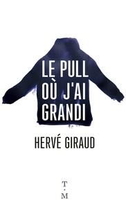 Hervé Giraud - Le pull où j'ai grandi.