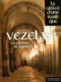 Hervé Giraud - Vézelay - Un chemin de lumière.