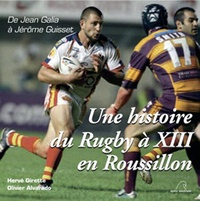 Une histoire du Rugby à XIII à Roussillon - De Jean Galia à Jérôme Guisset.pdf