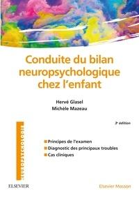 Hervé Glasel et Michèle Mazeau - Conduite du bilan neuropsychologique chez l'enfant.