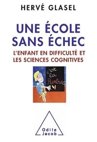 Hervé Glasel - Une école sans échec - L'enfant en difficulté et les sciences cognitives.