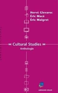 Hervé Glevarec et Éric Macé - Cultural Studies - Anthologie.