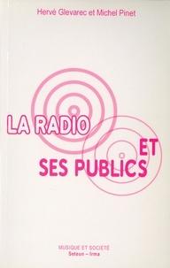 Hervé Glevarec et Michel Pinet - La radio et ses publics - Sociologie d'une fragmentation.