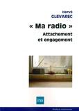 """Hervé Glevarec - """"Ma radio"""", attachement et engagement - Enquête de réception auprès d'auditeurs."""