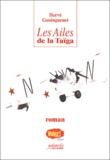 Hervé Gouinguenet - Les ailes de la Taïga.