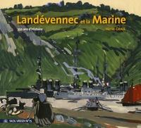 Hervé Grall - Landévennec et la Marine - 350 ans d'Histoire.